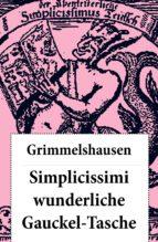 Simplicissimi wunderliche Gauckel-Tasche (Komplettausgabe)