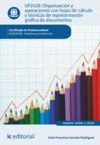 Organización y operaciones con hojas de cálculo y técnicas de representación gráfica de documentos. ADGG0108  (ebook)