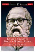Lo que Sócrates diría a Woody Allen (ebook)