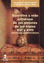 Escritura y vida cotidiana de las mujeres de los siglos XVI y XVII (contexto mediterráneo) (ebook)