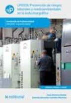 Prevención de riesgos laborales y medioambientales en la industria gráfica. ARGI0209 (ebook)