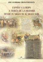 ESPAÑA Y EUROPA A TRAVÉS DE LA HISTORIA DESDE EL SIGLO XV HASTA EL SIGLO XVIII (ebook)