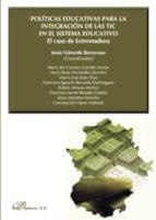 Políticas educativas para la integración de las tic en el sistema educativo. El caso de Extremadura (ebook)