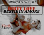 Pornotopia#1: Dirty love-Bestie in amore (ebook)