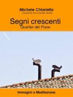 Segni crescenti, Quartier del Piave. (ebook)