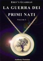 La Guerra dei Primi Nati - Eden's Guardian (ebook)