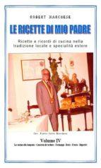 Le ricette di mio padre - Volume 4 (ebook)