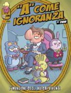 A come ignoranza 12. L'invasione degli autori viventi (ebook)