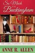 So Much For Buckingham (The Camilla Randall Mysteries #5) (ebook)