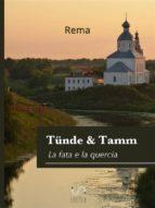 Tünde & Tamm,(La fata e la quercia) (ebook)