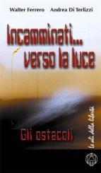 Incamminati... verso la Luce (ebook)