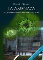 LA AMENAZA (CONSPIRACIÓN GLOBAL EN EL AÑO 2148) (ebook)