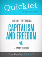 Quicklet on Capitalism and Freedom by Milton Friedman (ebook)