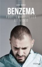 Benzema : Foot, embrouilles et vidéo (ebook)
