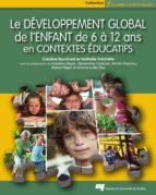 Le développement global de l'enfant de 6 à 12 ans en contextes éducatifs (ebook)