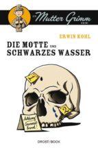 Die Motte und Schwarzes Wasser (ebook)