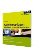 Satellitenanlagen installieren in Alt- und Neubauten (ebook)