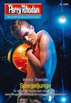 Perry Rhodan 2856: Spiegeljunge (Heftroman) (ebook)