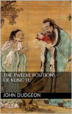 The Twelve Positions of Kung Fu (ebook)