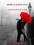 Libertatea de a iubi (ebook)