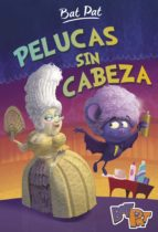 Pelucas sin cabeza (Bat Pat 5) (ebook)