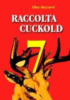 Raccolta Cuckold 7 (ebook)