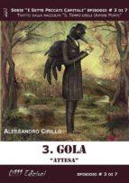Gola. Attesa - Serie I Sette Peccati Capitali ep. 3 (ebook)