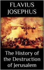 The History of the Destruction of Jerusalem (ebook)