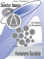 LOS DERECHOS HUMANOS, EL ESTADO, LA SOCIEDAD Y EL HUMANISMO SOCIALISTA (ebook)
