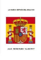 LA NUEVA ESPAÑA DEL SIGLO XXI (ebook)