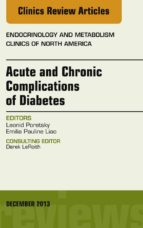 Acute and Chronic Complications of Diabetes, An Issue of Endocrinology and Metabolism Clinics, (ebook)