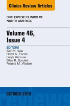Volume 46, Issue 4, An Issue of Orthopedic Clinics, (ebook)