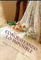 CONQUISTANDO LO IMPOSIBLE (ebook)