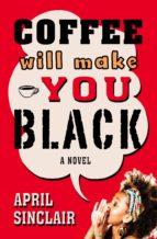 Coffee Will Make You Black (ebook)