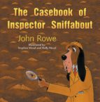 The Casebook of Inspector Sniffabout (ebook)