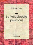 La Vélocipédie pour tous (ebook)