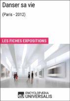 Danser sa vie (Paris - 2012) (ebook)