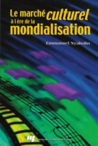 Marché culturel à l'ère de la mondialisation (ebook)
