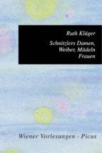Schnitzlers Damen, Weiber, Mädeln, Frauen (ebook)