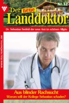 Der neue Landdoktor 32 - Arztroman (ebook)