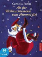 Als der Weihnachtsmann vom Himmel fiel (ebook)
