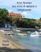Hotel Miramare. Una storia di ospitalità a Castiglioncello (ebook)