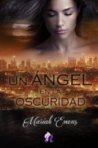 UN ÁNGEL EN LA OSCURIDAD (ebook)