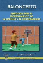 BALONCESTO EJERCICIOS PARA EL ENTRENAMIENTO DE LA DEFENSA Y EL CONTRAATAQUE (ebook)