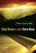 Céus Novos E Uma Terra Nova (ebook)