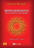 BIOPSICOENERGÉTICA – El ser humano como medida – Vol. I (EN ESPAÑOL) (ebook)