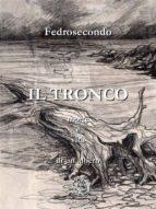 Il Tronco, morte e vita di un albero (ebook)