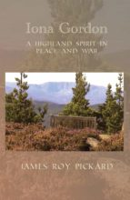 Iona Gordon: A Highland Spirit in Peace and War