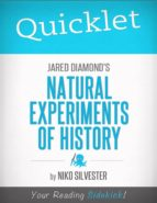 Quicklet on Natural Experiments of History edited by Jared Diamond and James A. Robinson (ebook)