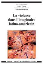 La violence dans l'imaginaire latino-américain (ebook)